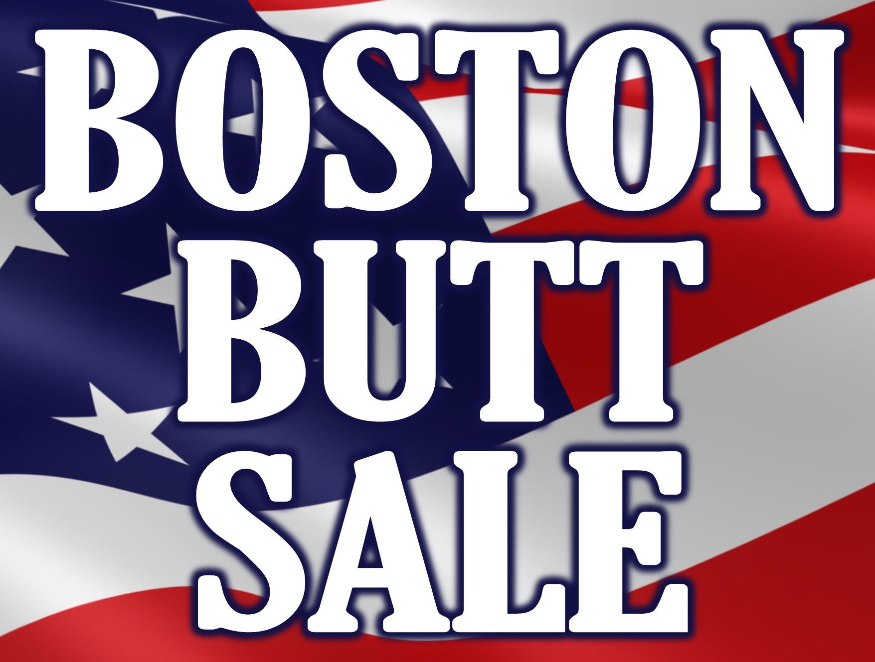 Boston Butt Sale