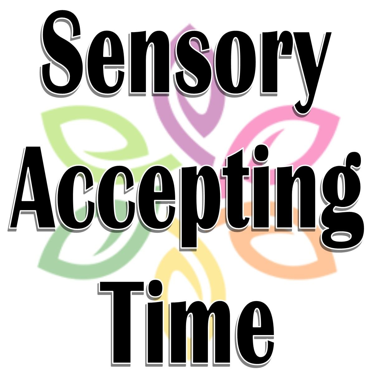 Sensory Accepting Time